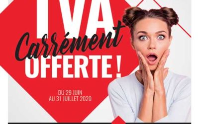 Du 29 juin au 31 juillet 2020, bénéficiez de la TVA OFFERTE* !